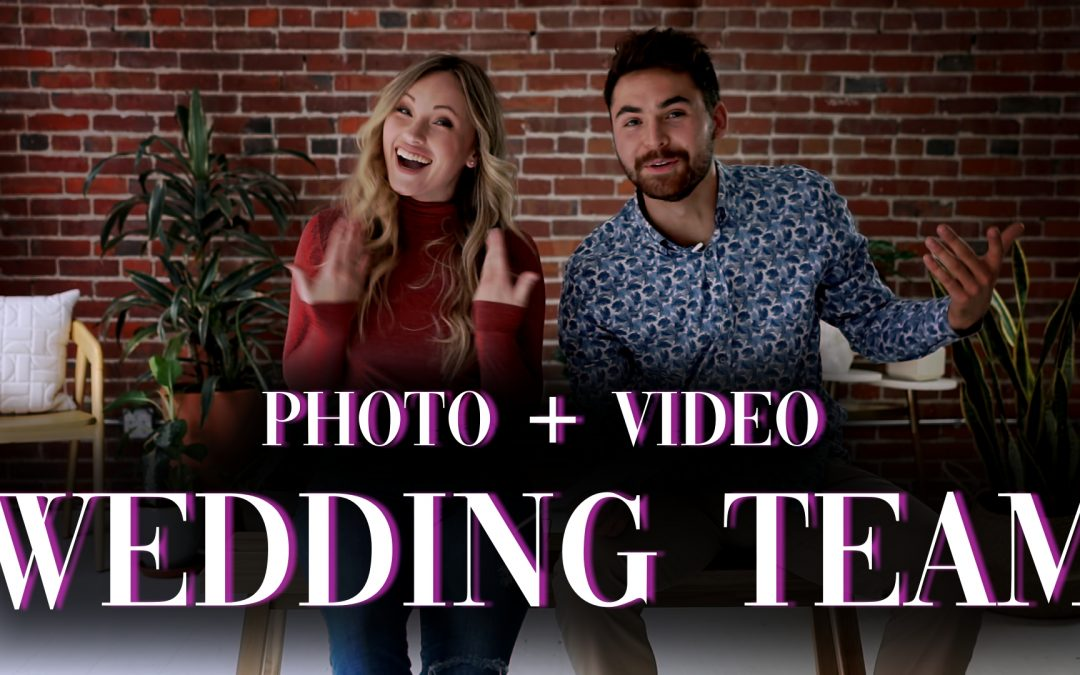 Wedding Video + Photo Team